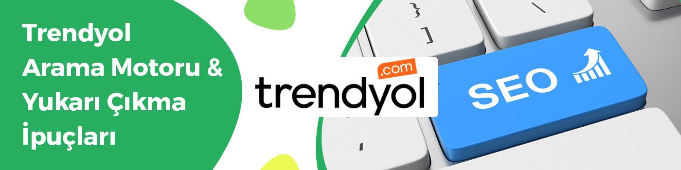 Trendyol Arama Motoru & Yukarı Çıkma İpuçları