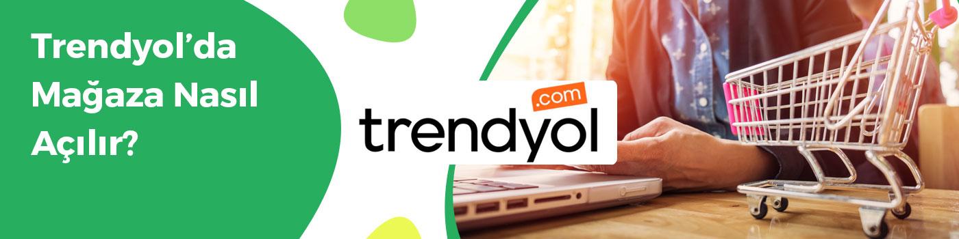 Trendyol'da Mağaza Nasıl Açılır?
